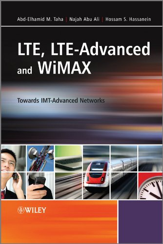 LTE, LTE-Advanced and WiMax: Towards IMT-Advanced Networks by Hossam S. Hassanein