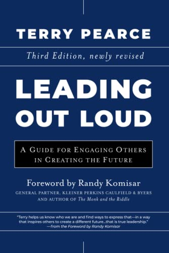 Leading Out Loud: A Guide for Engaging Others in Creating the Future by Terry Pearce