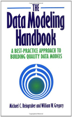 The Data Modeling Handbook: A Best-practice Approach to Building Quality Data Models by Michael C. Reingruber