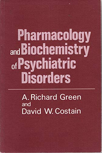 Pharmacology and Biochemistry of Psychiatric Disorders by A.Richard Green