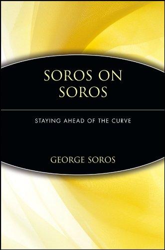 Soros on Soros: Staying Ahead of the Curve by George Soros