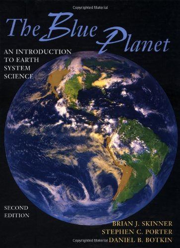 The Blue Planet: Introduction to Earth System Science by Brian J. Skinner