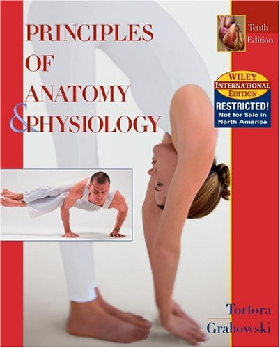 Principles of Anatomy and Physiology: WITH Atlas of the Human Skeleton by Gerard J. Tortora