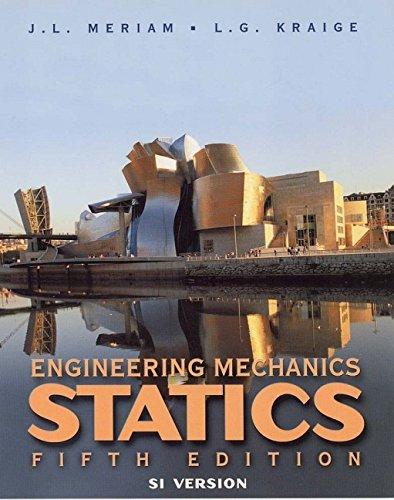 Engineering Mechanics: Statics: SI Version by J. L. Meriam