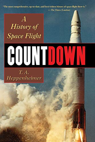 Countdown: A History of Space Flight by T.A. Heppenheimer