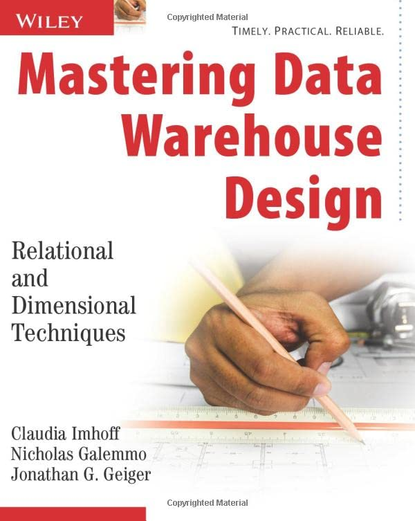 Mastering Data Warehouse Design: Relational and Dimensional Techniques by Claudia Imhoff