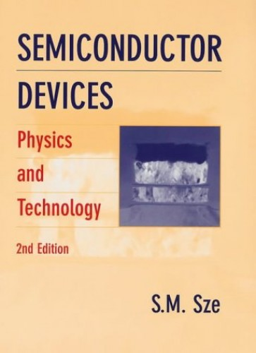 Semiconductor Devices: Physics and Technology by Simon M. Sze