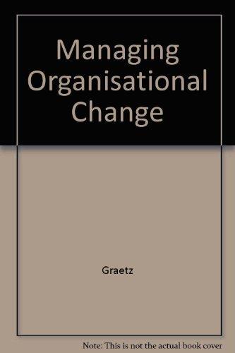 Managing Organisational Change by GRAETZ