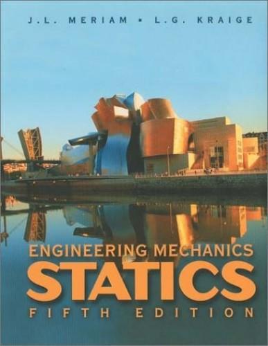 Engineering Mechanics: v. 1: Statics by J. L. Meriam