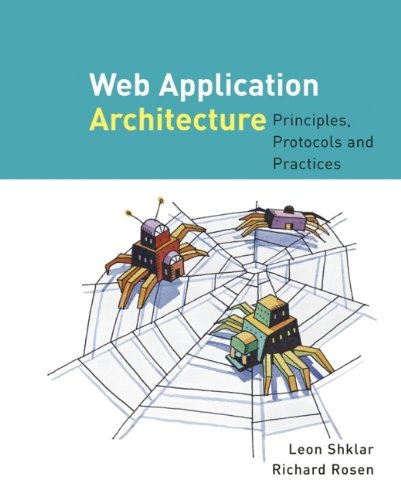 Web Application Architecture: Principles, Protocols and Practices by Leon Shklar
