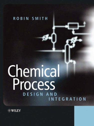 Chemical Process: Design and Integration by Robin M. Smith