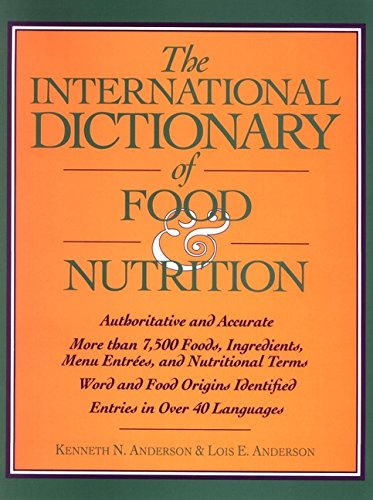 The International Dictionary of Food and Nutrition by Kenneth N. Anderson