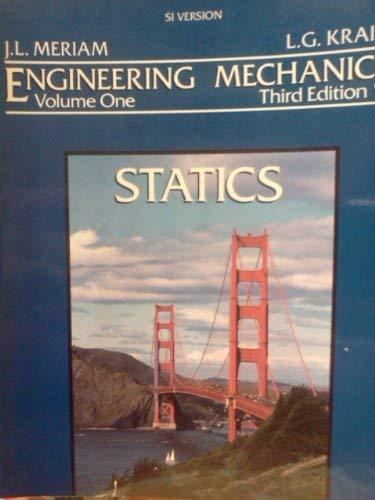 Engineering Mechanics: v.1: Statics by J. L. Meriam