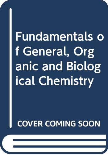 Fundamentals of General, Organic and Biological Chemistry by John R. Holum