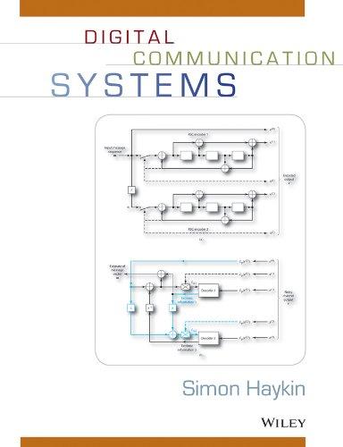 Digital Communication Systems: A Modern Introduction by Simon S. Haykin
