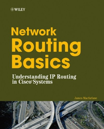 Network Routing Basics: Understanding IP Routing in Cisco Systems by James Macfarlane