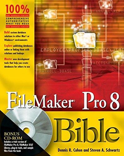 FileMaker Pro 8 Bible by Dennis R. Cohen