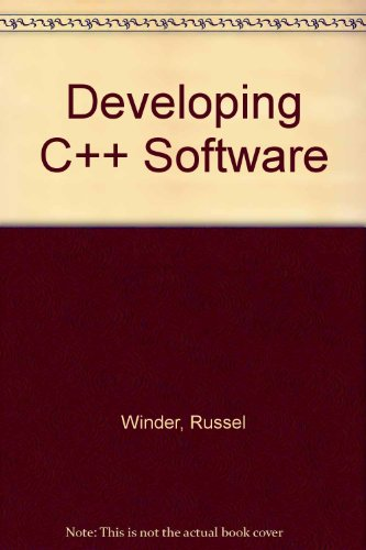 Developing C++ Software by R. L. Winder