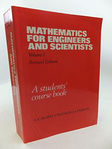 Mathematics for Engineers and Scientists: A Students' Course Book: v. 1 by A.C. Bajpai