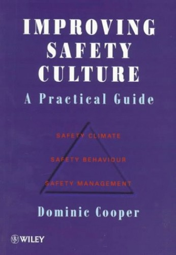 Improving Safety Culture: A Practical Guide by Dominic Cooper