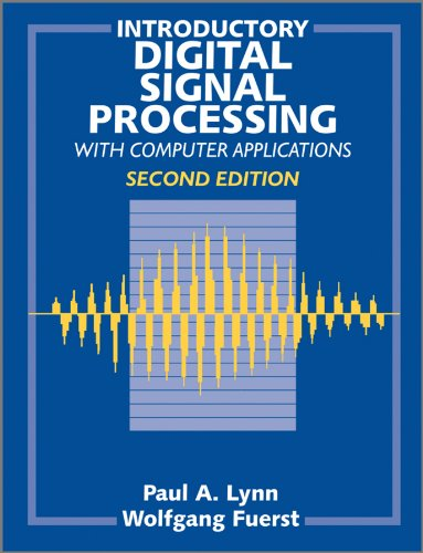 Introductory Digital Signal Processing with Computer Applications by Paul A. Lynn