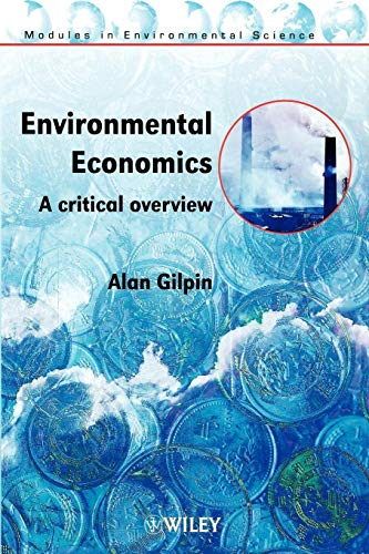 Environmental Economics: A Critical Overview by Alan Gilpin