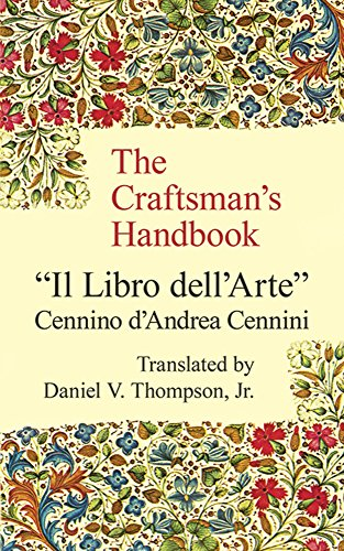 The Craftsman's Handbook by Cennio D'Andrea Cennini