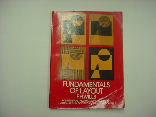 Fundamentals of Layout for Newspaper and Magazine Advertising, for Page Design of Publications and Brochures by Franz Hermann Wills