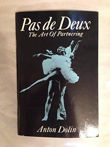 Pas de Deux: The Art of Partnering by Anton Dolin