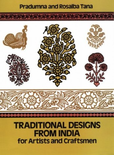 Traditional Designs from India for Artists and Craftsmen by Pradumna Tana