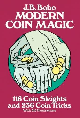 Modern Coin Magic: 116 Coin Sleights and 236 Coin Tricks by J. B. Bobo
