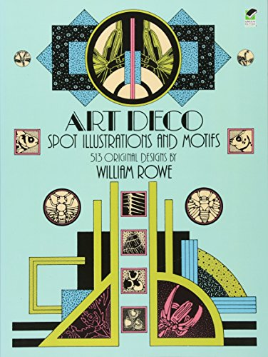 Art Deco Spot Illustrations and Motifs: 513 Original Designs by William Rowe