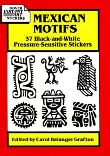 Mexican Motifs: 37 Black-and-White Pressure-Sensitive Stickers by C Grafton