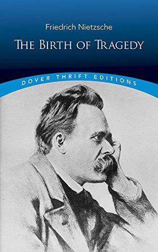 The Birth of Tragedy by Friedrich Wilhelm Nietzsche