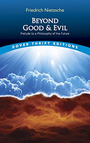 Beyond Good and Evil: Prelude to a Philosophy of the Future by Friedrich Wilhelm Nietzsche