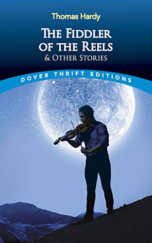 """""""The Fiddler of the Reels and Other Stories by Thomas Hardy"""