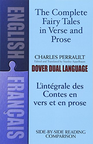 The Fairy Tales in Verse and prose/Les Contes en Vers et en Prose: A Dual-Language Book by Charles Perrault