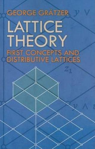 Lattice Theory: First Concepts and Distributive Lattices by George A. Gratzer