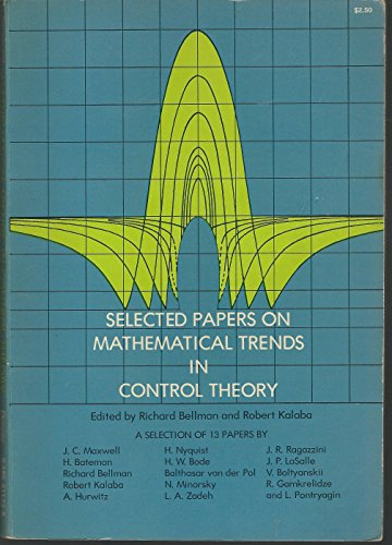 Selected Papers on Mathematical Trends in Control Theory by Richard Bellman