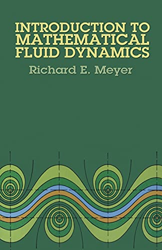 Introduction to Mathematical Fluid Dynamics by Richard E. Meyer