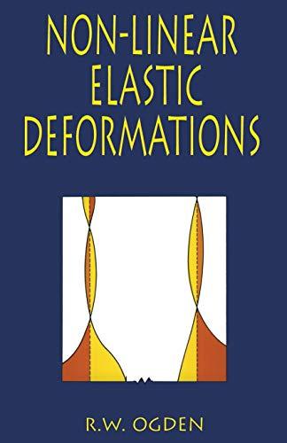 Non-Linear Elastic Deformations by R. W. Ogden
