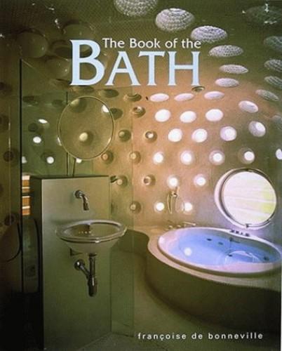 The Book of the Bath by Francois De Bonneville