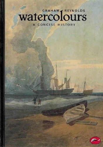 Concise History of Watercolours by Graham Reynolds