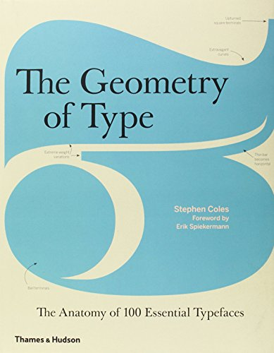 The Geometry of Type: The Anatomy of 100 Essential Typefaces by Stephen Coles