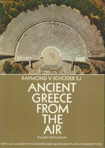Ancient Greece from the Air by Raymond Victor Schoder