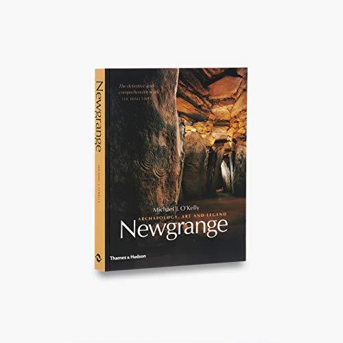 Newgrange: Archaeology, Art and Legend by Michael J. O'Kelly