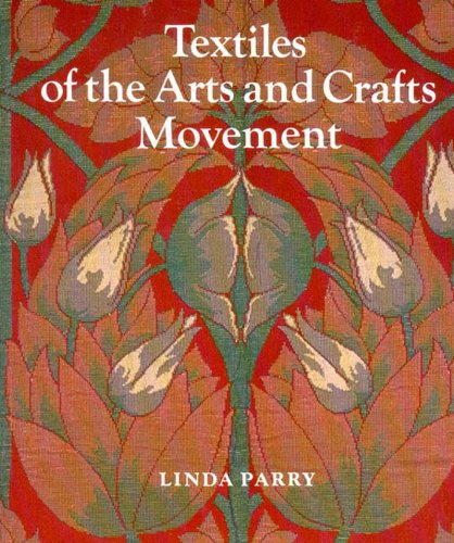 Textiles of the Arts and Crafts Movements by Linda Parry