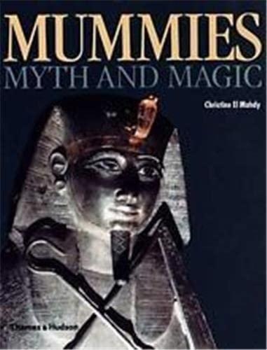 Mummies, Myth and Magic in Anc.Egypt by Christine El-Mahdy