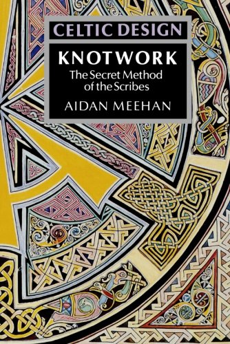 Knotwork: The Secret Method of the Scribes by Aidan Meehan