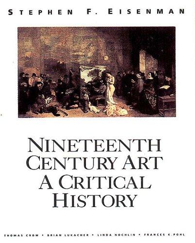 Nineteenth Century Art: A Critical History by Stephen F. Eisenman